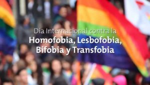 Día Internacional contra la Homofobia, Lesfobia, Transfobia y Bifobia